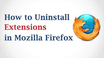 How to Uninstall Extensions in Mozilla Firefox Browser