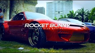 ROCKET BUNNY THAILAND MEETING#2 PART 1