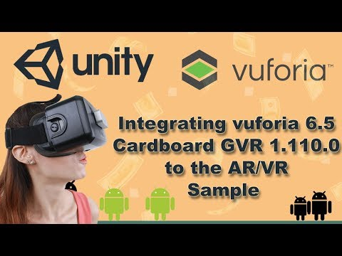 Tutorial  Unity 2017.2 : Integrating  google Cardboard GVR and vuforia  to the AR/VR (mixed reality)