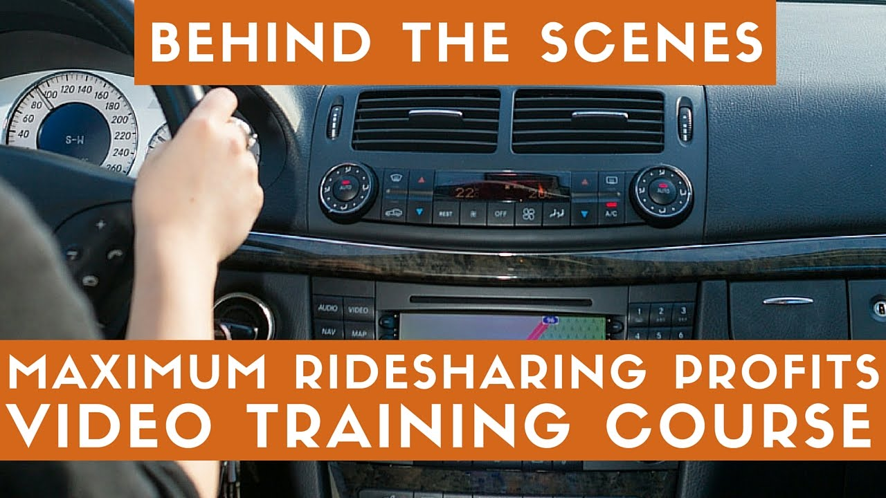 Behind The Scenes: Maximum Ridesharing Profits Video Training Course For  Uber Drivers