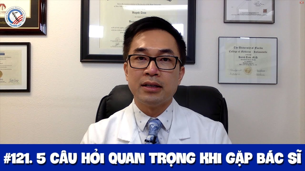#121. 5 câu hỏi quan trọng khi gặp Bác sĩ
