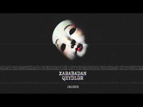 Okaber - Xarabadan Qeydlər (18+)