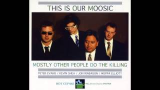 Mostly Other People Do The Killing - Two Boot Jacks