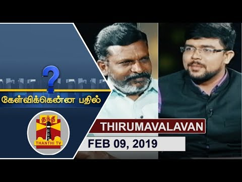 (09/02/2019) Kelvikkenna Bathil | Exclusive Interview with Thirumavalavan | Thanthi TV