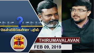 Kelvikkenna Bathil 09-02-2019 Exclusive Interview with Thirumavalavan | Thanthi Tv