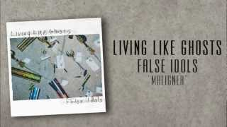 Living Like Ghosts - Maligner (2012)