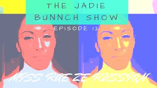 'The Jadie Bunch Show' 'Rae ze Russian' by Jade Elysan