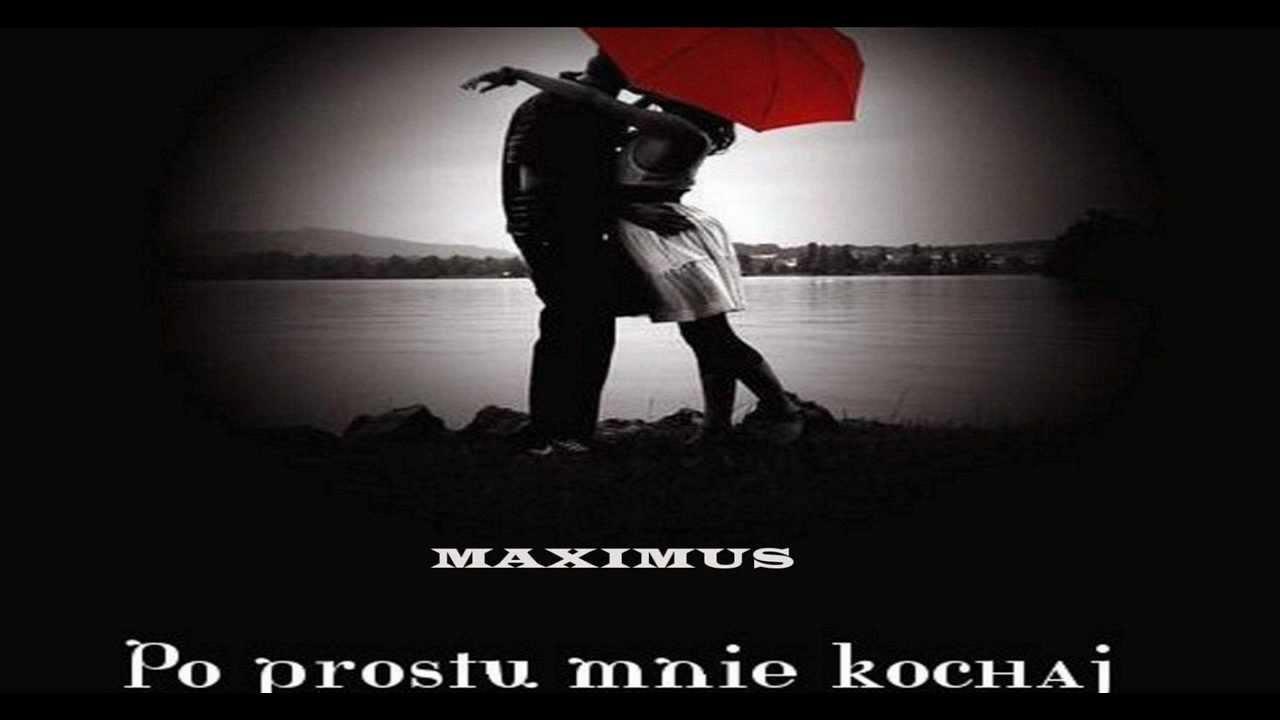 Maximus Po Prostu Mnie Kochaj