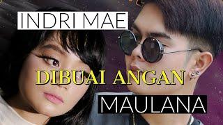 MAULANA feat INDRI MAE | DI BUAI ANGAN | PENDATANG BARU YANG FENOMENAL | AKAN MERAJA'I DUNIA NYA..!