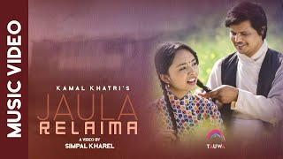 Jaula Relaima - Kamal Khatri ft. Simpal Kharel || New Nepali Song 2018 || Official Music Video