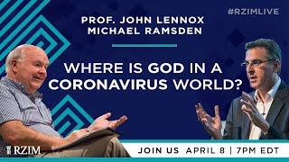 Where is God iฑ a Coronavirus World? | John Lennox, Michael Ramsden | #RZIMLIVE | RZIM