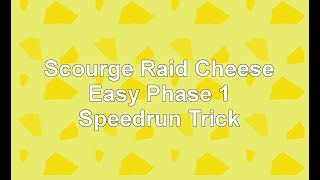 New Scourge Cheese Easy Phase 1 And Speedrun