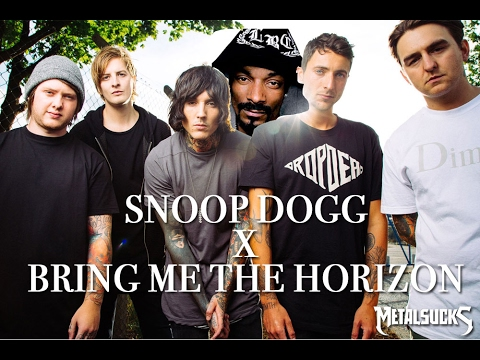 "BRING ME THE HORIZON x SNOOP DOGG Mash-Up: ""Follow You Like It's Hot""   MetalSucks"
