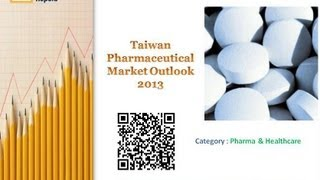 Taiwan Pharmaceutical Market Outlook 2013