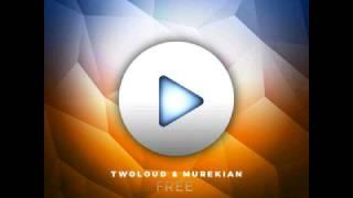 TWOLOUD & MureKian - Free