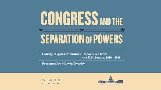 Congress and the Separation of Powers - Calling It Quits, Voluntary Departures from the U.S. Senate