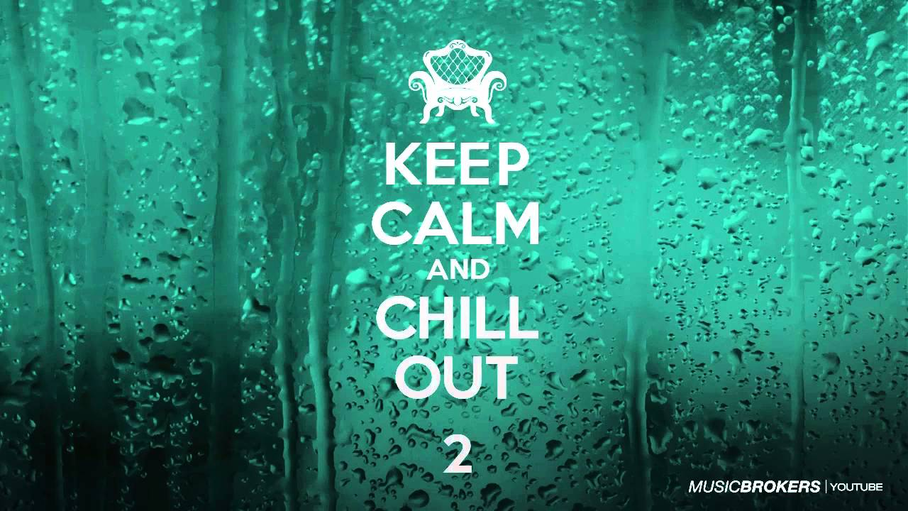 Keep Calm & Chill Out - Full Album - New Chill Out Mix ...