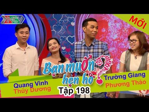 Quang Vinh - Thúy Dương | Trường Giang - Phương Thảo | BẠN MUỐN HẸN HÒ | Tập 198 | 29/08/2016