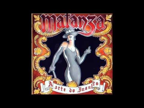 Matanza - A Arte do Insulto Full Album