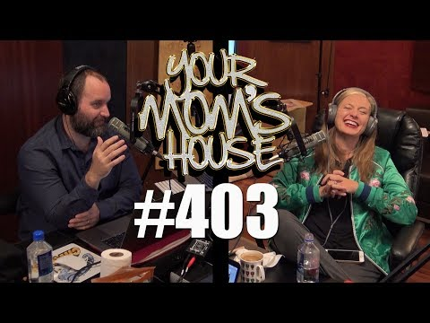 Your Mom's House Podcast - Ep. 403