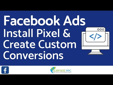 Install Your Facebook Pixel And Create Custom Conversions With Facebook Ads