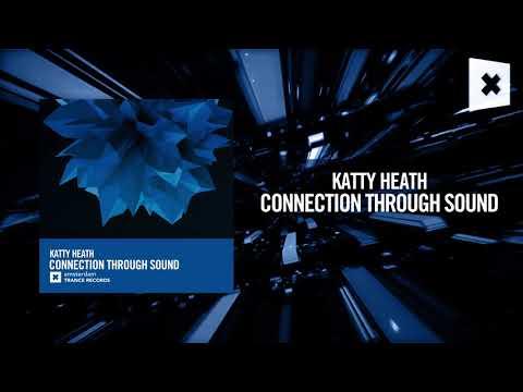 Katty Heath - Connection Through Sound (Amsterdam Trance)