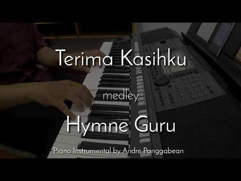Terima Kasihku & Hymne Guru   Piano Instrumental By Andre Panggabean