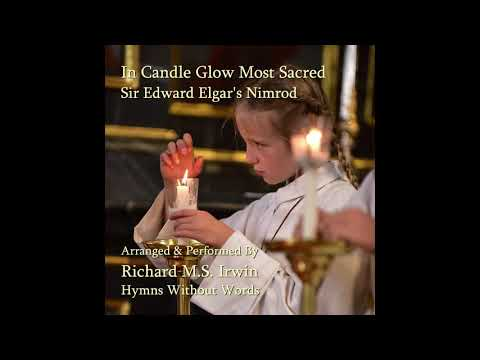 In Candle Glow Most Sacred (Elgar'S Nimrod) - Satb &Amp; Organ