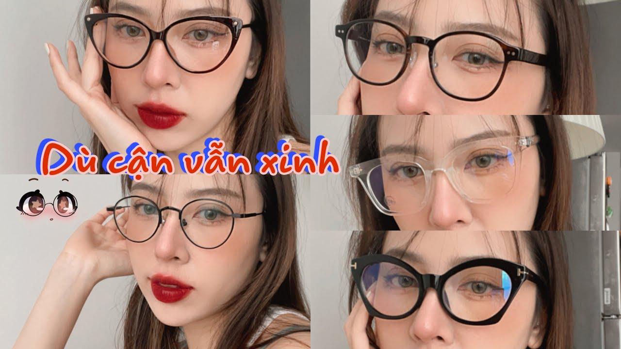 【Haul Kính Cận 】 lựa chọn kính cận cho từng khuôn mặt – vẫn trendy và hợp thời trang   Bao quát những nội dung nói về các kiểu kính cận thời trang cho nữ chi tiết