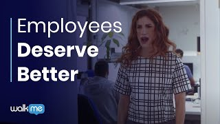 Put An End To Employee Frustration with WalkMe