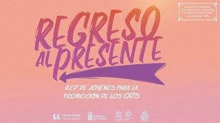 """""""Regreso al presente"""" - Red de Jóvenes para la Promoción de los ODS"""