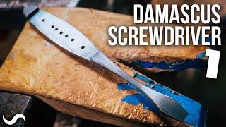 MAKING A DAMASCUS SCREWDRIVER!!! Part 1