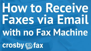 how do i receive faxes via email with crosby fax