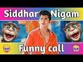 Siddharth Nigam vs Billu Comedy - TikTok Star Siddharth Nigam - Tik Tok Shayari - New Funny Call