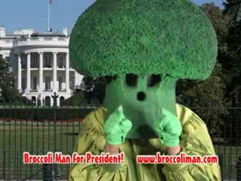 Broccoli Man for President - part 1