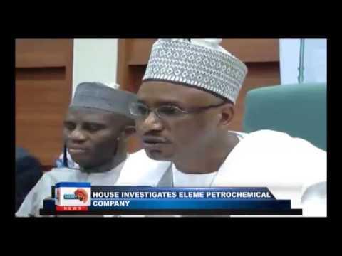 House investigates Eleme petrochemical company