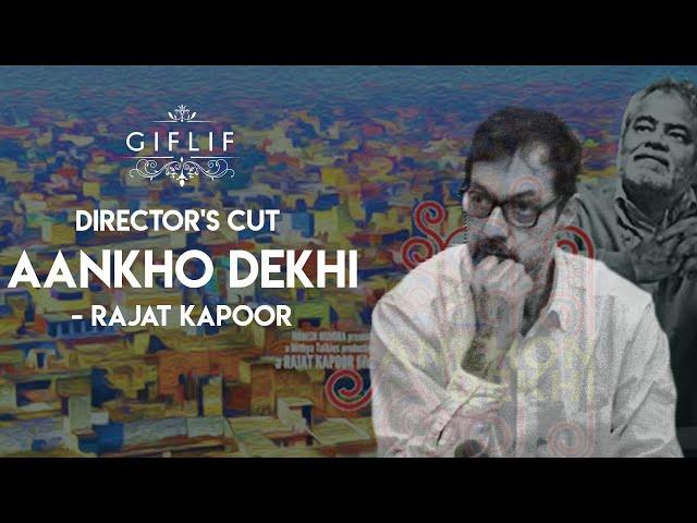 Rajat Kapoor | Director's cut Aankho Dekhi | GIFLIF