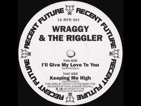 Wraggy & The Riggler - Keeping Me High