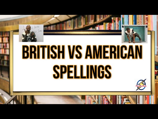 British vs American Spellings Used in Nigeria