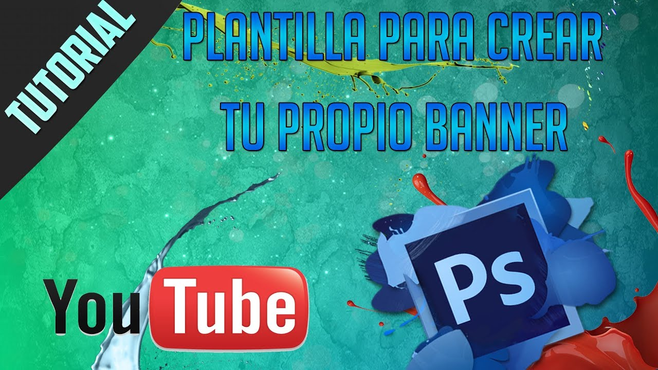 Plantilla para crear tu propio banner de Youtube 2016 + Como ...