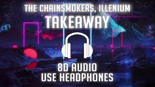The Chainsmokers, Illenium - Takeaway ft. Lennon Stella (8D AUDIO) 🎧