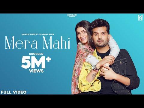 Mera Mahi (Official Video)   Mannat Noor   Yuvraj hans   Desi Crew   Latest Punjabi Songs 2021