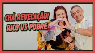 CHÁ REVELAÇÃO DE RICO VS POBRE!