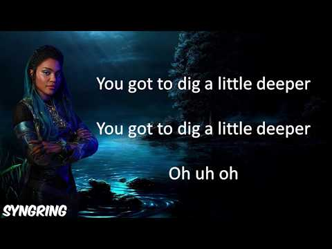 Descendants 3- Dig A Little Deeper (Lyrics)
