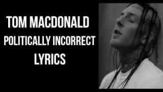 "Tom MacDonald - ""Politically Incorrect"" (Lyrics)"