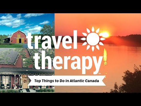 Top Things to Do in Atlantic Canada | TRAVEL THERAPY