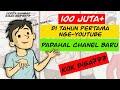 100 Juta Dari Youtube Di Tahun Pertama, Padahal Chenel Baru, Bagaimana Caranya?