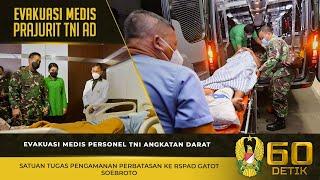 Evakuasi Medis Personel TNI AD Satuan Tugas Pengamanan Perbatasan ke RSPAD Gatot Soebroto