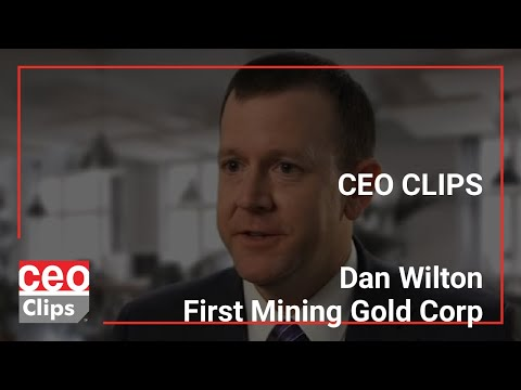 CEO Clips: Dan Wilton | First Mining Gold Corp | Outstanding Gold Assets Throughout Canada