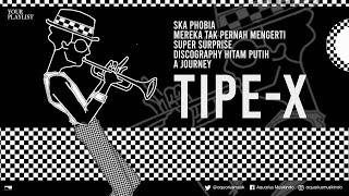 Download lagu Your Playlist: Tipe-X l Full Album